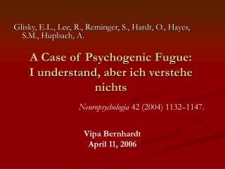 A Case of Psychogenic Fugue:  I understand , aber ich verstehe nichts