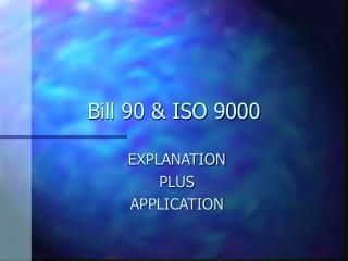 Bill 90 & ISO 9000