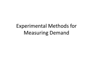Experimental Methods for Measuring Demand