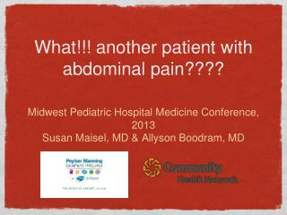 What!!! another patient with abdominal pain????