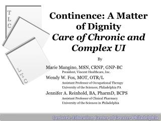 Continence: A Matter  of Dignity Care of Chronic and Complex UI