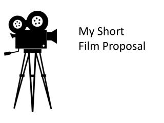 My Short Film Proposal