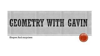 Geometry with Gavin