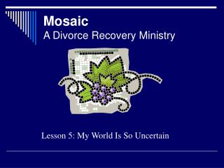 Mosaic A Divorce Recovery Ministry