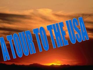 A TOUR TO THE USA