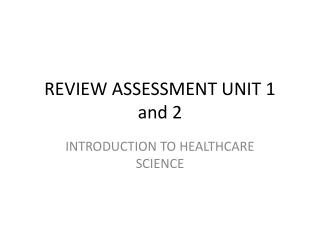 REVIEW ASSESSMENT UNIT 1 and 2