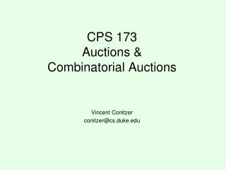 CPS 173 Auctions &  Combinatorial Auctions