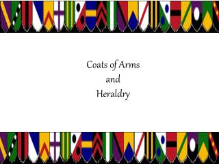 Coats of Arms and  Heraldry