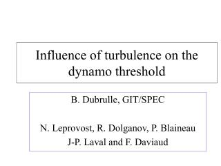 Influence of turbulence on the dynamo threshold