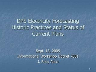 DPS Electricity Forecasting Historic Practices and Status of Current Plans