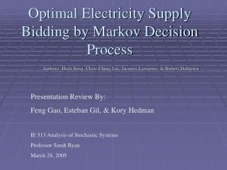 Optimal Electricity Supply Bidding by Markov Decision Process