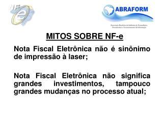 Nota Fiscal Eletr nica n o   sin nimo de impress o   laser;  Nota Fiscal Eletr nica n o significa grandes investimentos,