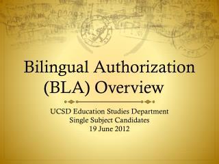 Bilingual Authorization (BLA) Overview