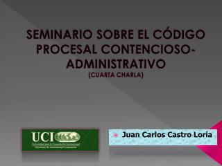 SEMINARIO SOBRE EL CÓDIGO PROCESAL CONTENCIOSO-ADMINISTRATIVO (CUARTA CHARLA)