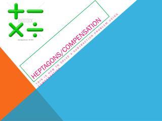 Heptagons/compensation