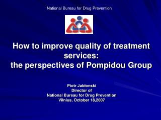 How to improve quality of treatment services: the perspectives of Pompidou Group