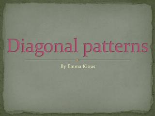 Diagonal patterns