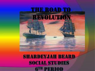 Shardeyjah Beard Social Studies 6 th  period