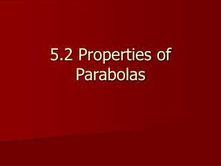 5.2 Properties of Parabolas