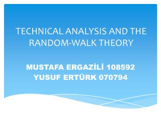 TECHNICAL ANALYSIS AND THE RANDOM-WALK THEORY
