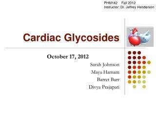 Cardiac Glycosides