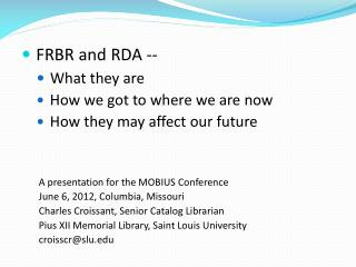 FRBR and RDA -- What they are  How we got to where we are now  How they may affect our future