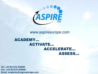 ACADEMY        ACTIVATE      ACCELERATE          ASSESS
