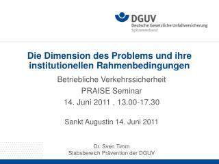Die Dimension des Problems und ihre institutionellen Rahmenbedingungen