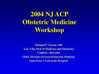 2004 NJ ACP Obstetric Medicine Workshop