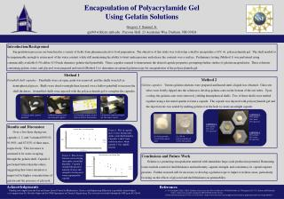 Encapsulation of Polyacrylamide Gel  Using Gelatin Solutions Gregory J. Samuel, Jr.