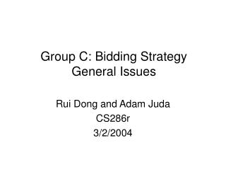 Group C: Bidding Strategy General Issues
