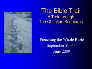 The Bible Trail A Trek through  The Christian Scriptures