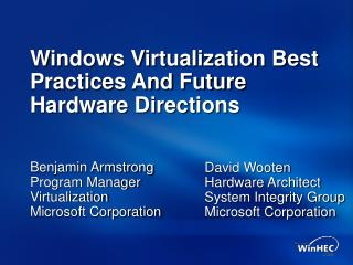 Windows Virtualization Best Practices And Future Hardware Directions