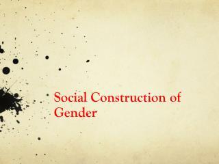 Social Construction of Gender