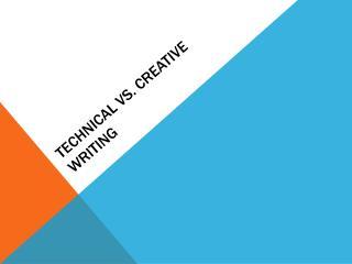 Technical vs. Creative Writing