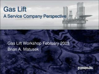 Gas Lift A Service Company Perspective