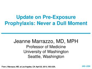 Update on Pre-Exposure Prophylaxis: Never a Dull Moment