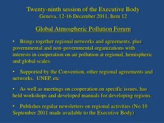 Twenty-ninth session of the Executive Body         Geneva, 12-16 December 2011, Item 12