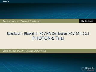 Sofosbuvir + Ribavirin in HCV- HIV Coinfection: HCV  GT 1,2,3,4 PHOTON-2 Trial