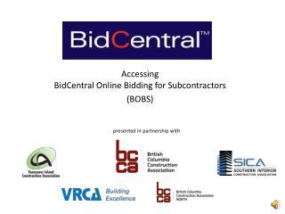 Accessing  BidCentral Online Bidding for Subcontractors (BOBS)