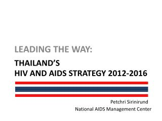 Thailand's                                                 HIV and AIDS STRATEGY 2012-2016