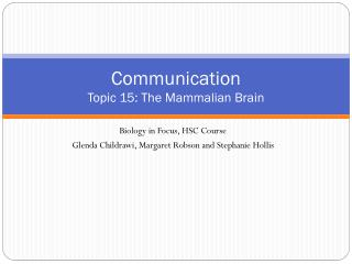 Communication Topic 15: The Mammalian Brain