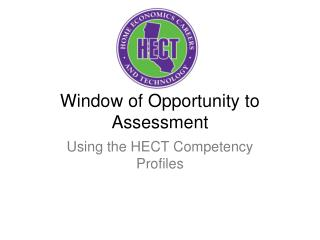 Window of Opportunity to Assessment