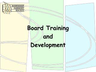 Board Training  and  Development