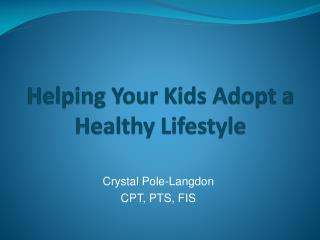 Helping Your Kids Adopt a Healthy Lifestyle
