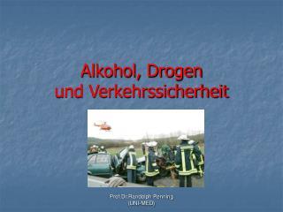 Alkohol, Drogen  und Verkehrssicherheit