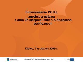 Finansowanie PO KL  zgodnie z ustawą  z dnia 27 sierpnia 2009 r. o finansach publicznych