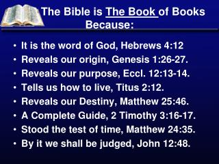 The Bible is  The Book  of Books Because:
