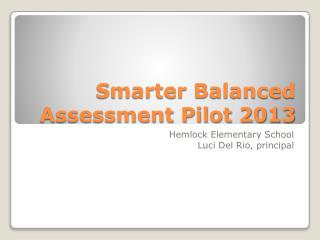 Smarter Balanced Assessment Pilot 2013