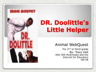 DR. Doolittle's        Little Helper